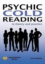 Psychic Cold Reading - In Theory and Practice: By Terry Weston