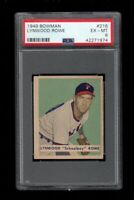 1949 Bowman BB Card #216 Lynwood Rowe Philadelphia Phillies PSA EX-MT 6 !!!