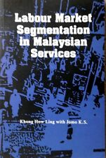 Labour Market Segmentation in Malaysian Services - Khong How Ling & Jomo KS