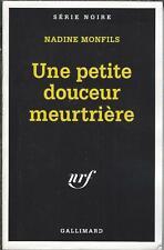Une petite douceur meurtrière - Nadine Monfils - Gallmard Série Noire 1995 [BE]