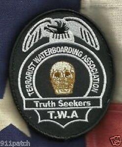 C.I.A.TERRORIST WATERBOARDING ASSOCIATION TWA TRUTH SEEKERS Hook POLICE PATCH