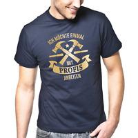 Ich möchte einmal mit Profis arbeiten Maler Handwerker Sprüche Geschenk T-Shirt