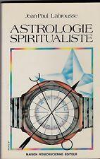 ASTROLOGIE SPIRITUALISTE   JP LABROUSSE    MAISON ROSICRUCIENNE   1987