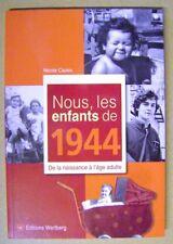 Anniversaire nous les enfants de 1944 de la naissance à l'âge adulte  /T27