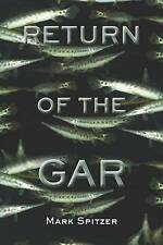 NEW Return of the Gar (Southwestern Nature Writing Series) by Mark Spitzer