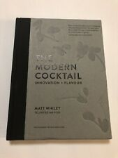 The Modern Cocktail Innovation & Flavor by Matt Whiley (2017, Hardcover)