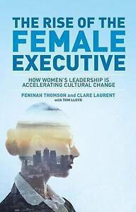The Rise of the Female Executive: How Women's Leadership is Accelerating Cultura