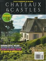 Tulip Gardens in Bloom Chateaux & Castles Quarterly Spring 2019 Vol 1 Iss 3