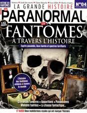 La grande histoire du PARANORMAL N°4 - Les Fantômes