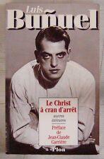 Luis Bunuel Livre Le Christ à cran d'arrêt Editons Plon 1995