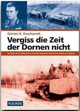 Vergiss die Zeit der Dornen nicht von Günter K. Koschorrek (2017, Gebundene Ausgabe)
