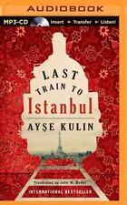 Last Train to Istanbul : A Novel by Ayse Kulin (2014, MP3 CD, Unabridged)