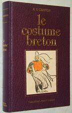 René Yves Creston LE COSTUME BRETON Nouvelle édition Coop Breizh 1993 Bretagne