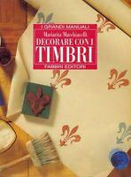 Decorare con i timbri - Mariarita Macchiavelli - Libro nuovo in offerta !