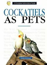 Cockatiels As Pets Parrot Hardcover Book New Birds Authoritative Guide Learn Pet