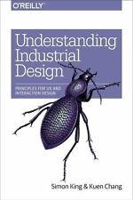 Understanding Industrial Design: Principles for UX and Interaction Design (Paper