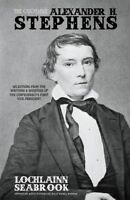 The Quotable Alexander H. Stephens - By Lochlainn Seabrook - paperback