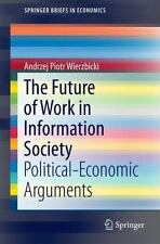 The Future of Work in Information Society: Political-Economic Arguments (Paperba