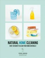 Natural Home Cleaning Over 100 ways to clean your home naturally 9781784882396