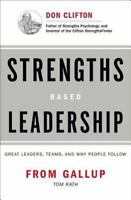 Strengths Based Leadership: Great Leaders, Teams, and Why People Follow [ Barry