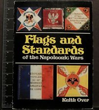 FLAGS AND STANDARDS OF THE NAPOLEONIC WARS KEITH OVER 1976 1st ed. Military Hist