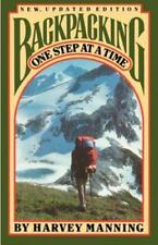 Backpacking : One Step at a Time by Harvey Manning (1986, Paperback, Revised)