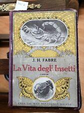 J. HENRI FABRE - LA VITA DEGLI INSETTI - 1927 - SONZOGNO - ILLUSTRATO - (3451H)