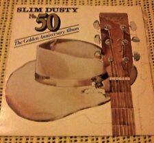 SLIM DUSTY No 50 THE GOLDEN ANNIVERSARY ALBUM LP 1981 ORIG OZ PRESS PLAY 1004
