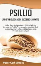 Psillio - la Dieta Biologica con Successo Garantito : Molte Diete Portano...