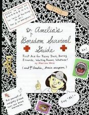 Amelia's Notebooks: Dr. Amelia's Boredom Survival Guide : First Aid for Rainy...