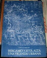 Bergamo: Città alta una vicenda urbama comune di Bergamo 1989
