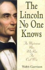 The Lincoln No One Knows by Garrison (2002, Hardcover)