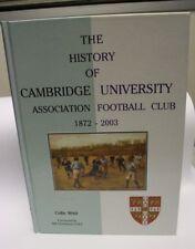 History of Cambridge University Association Football Club 1872 -2003  Colin Weir