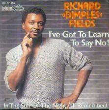 """7"""" Richard Dimples Fields/I´ve To Learn To Say No (France)"""