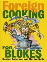 Foreign cooking for blokes by Duncan Anderson (Paperback) FREE Shipping, Save £s