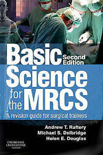 Basic Science for the MRCS: A revision guide for surgical trainees by Andrew T. Raftery, Michael S. Delbridge, Helen E. Douglas (Paperback, 2012)