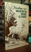 Ormond, Clyde HUNTING OUR MEDIUM SIZE GAME  1st Edition 2nd Printing