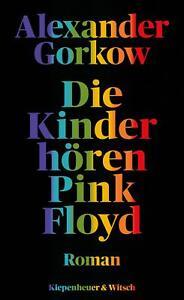 Die Kinder hören Pink Floyd Alexander Gorkow