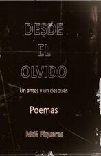 Desde el Olvido : Un Antes y un Despues. Poemas by MdE Piqueras (2016,...