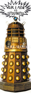 LIFESIZE DALEK  WEAR A MASK OR BE EXTERMINATED DR WHO QUALITY CANVAS POSTER 6FT