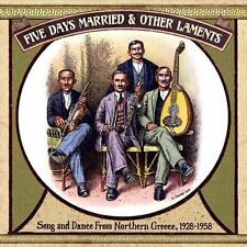 VA - FIVE DAYS MARRIED & OTHER LAMENTS: SONG AND DANCE FROM NORTHERN GREECE, 192