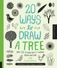 20 Ways to Draw a Tree and 44 Other Nifty Things from Nature: A Sketchbook for A
