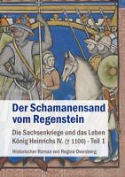 Der Schamanensand vom Regenstein. Die Sachsenkriege und da... (Regina Oversberg)