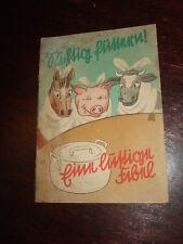 Richtig füttern!Eine lustige Fibel,1940,Landwirtschaft,Humor,Bild.s.Text