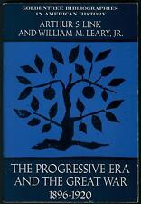 GOLDENTREE BIBLIOGRAPHIES THE PROGRESSIVE ERA & THE GREAT WAR 1896 1920 BY LINK