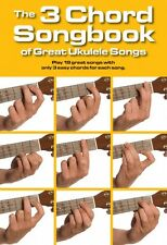 The 3 Chord Songbook of Great Ukulele Songs Sheet Music Ukulele Book N 014042918