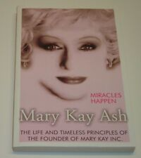 Miracles Happen : The Life and Timeless Principles of the Founder of Mary Kay, I