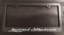 Lowered Standards - License Plate Frame Black - Choose Color! slammed euro jdm