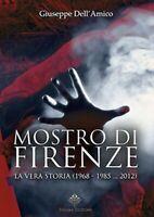 Il mostro di Firenze. La vera storia (1968-1985... 2012)