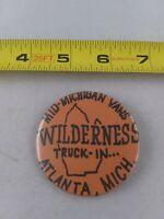 Vintage Michigan Wilderness Truck In Semi Big Rig pin button pinback *EE79